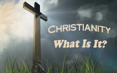 Christianity – What is It?